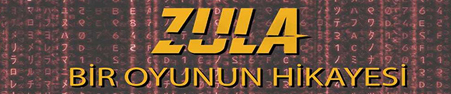 Zula: Bir Oyunun Hikâyesi